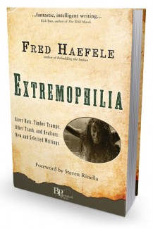 Extremophilia, by Fred Haefele