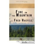 "Fred Haefele's ""Fire on the Mountain"" Available Free for Amazon Customers"
