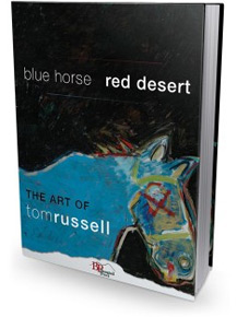 Blue Horse, Red Desert: The Art of Tom Russell