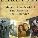 "Paul Zarzyski's E-Book, ""5 Memoir Rounds With 1 Paul Zarzyski,"" Now Discounted"