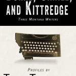 James Lee Burke, Tim Cahill, and William Kittredge, Profiled in Ebook Excerpt