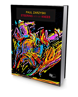 Steering with my Knees, by Paul Zarzyski