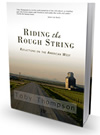 Riding the Rough String, by Toby Thompson